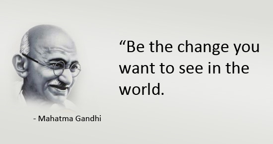 Be the change... - Mahatma Gandhi Gandhi,quote,change,revolution